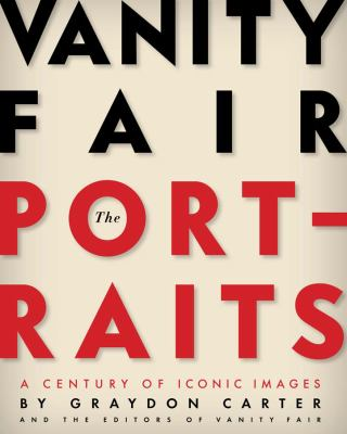 Vanity Fair: The Portraits: A Century of Iconic Images
