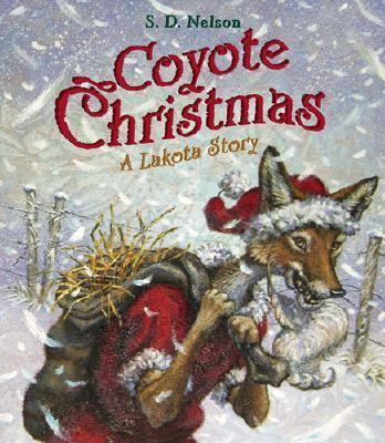 Coyote Christmas A Lakota Story