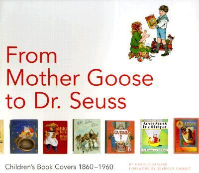 From Mother Goose to Dr. Seuss: Children's Book Covers 1880-1960 - Harold Darling - Paperback