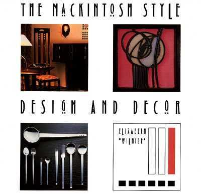 MacKintosh Style: Design and Decor