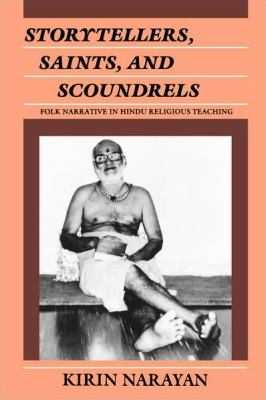 Storytellers, Saints, and Scoundrels Folk Narrative in Hindu Religious Teaching
