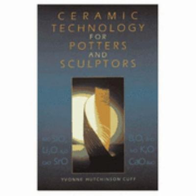 Ceramic Technology for Potters and Sculptors