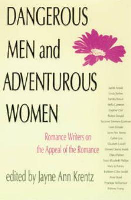 Dangerous Men & Adventurous Women Romance Writers on the Appeal of the Romance