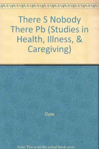 There's Nobody There: Community Care of Confused Older People (Studies in Health, Illness, & Caregiving)