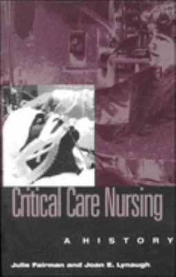 Critical Care Nursing A History