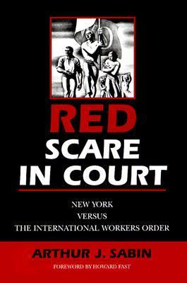 Red Scare in Court New York Versus the International Workers Order