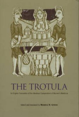 Trotula An English Translation of the Medieval Compendium of Women's Medicine