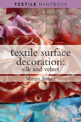 Textile Surface Decoration: Silk and Velvet