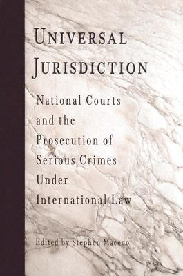 universal jurisdiction Advisory service on international humanitarian law _____ universal jurisdiction over war crimes based on the notion that certain crimes are so grave that they affect the international community as a whole, the principle of.
