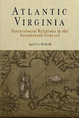 Atlantic Virginia Intercolonial Relations in the Seventeenth Century