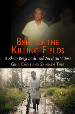Behind the Killing Fields: A Khmer Rouge Leader and One of His Victims (Pennsylvania Studies in Human Rights)