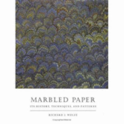 Marbled Paper Its History, Techniques, and Patterns  With Special References to the Relationship of Marbling