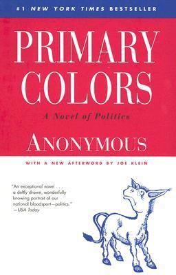 Primary Colors A Novel of Politics