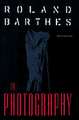 Roland Barthes on Photography The Critical Tradition in Perspective