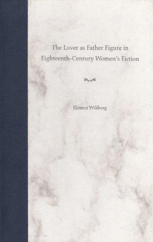 The Lover as Father Figure in Eighteenth-Century Women's Fiction