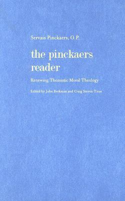 Pinckaers Reader Renewing Thomistic Moral Theology