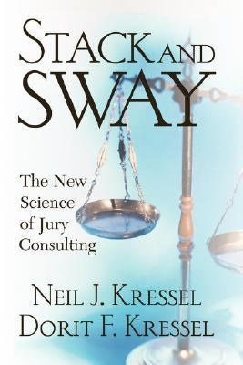 Stack and Sway The New Science of Jury Consulting