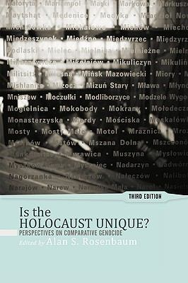 Is the Holocaust Unique?: Perspectives on Comparative Genocide