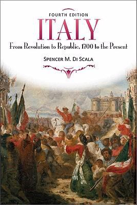 Italy: From Revolution to Republic, 1700 to the Present