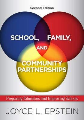 School, Family, and Community Partnerships: Preparing Educators and Improving Schools
