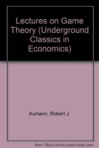 Lectures on Game Theory (Underground Classics in Economics)