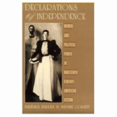 Declarations of Independence: Women and Political Power in Nineteenth-Century American Fiction
