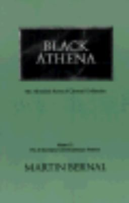 Black Athena The Afroasiatic Roots of Classical Civilization  The Archaeological and Documentary Evidence