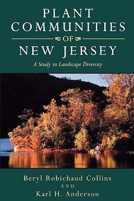 Plant Communities of New Jersey A Study in Landscape Diversity