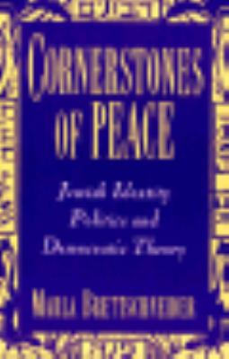 Cornerstones of Peace Jewish Identity, Politics, and Democratic Theory