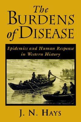 Burdens of Disease Epidemics and Human Response in Western History