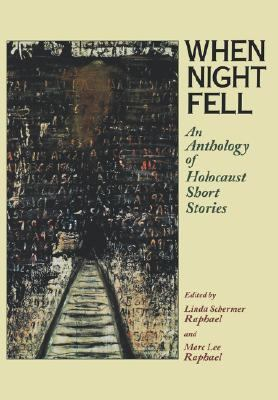 When Night Fell An Anthology of Holocaust Short Stories