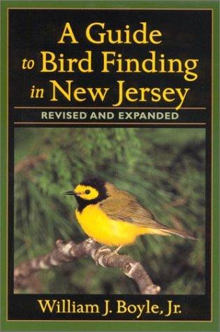 A Guide to Bird Finding in New Jersey, revised and updated