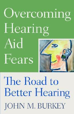 Overcoming Hearing Aid Fears The Road to Better Hearing
