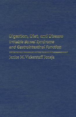 Digestion, Diet, and Disease Irritable Bowel Syndrome and Gastrointestinal Function