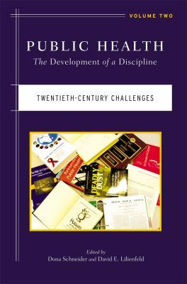 Public Health Vol. 2 : The Development of a Discipline, Twentieth-Century Challenges