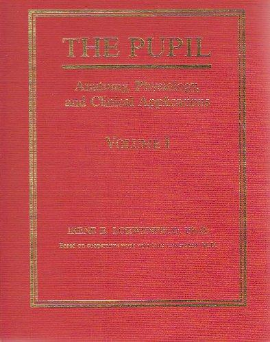 The Pupil: Anatomy, Physiology, and Clinical Applications (2 Volume Set)