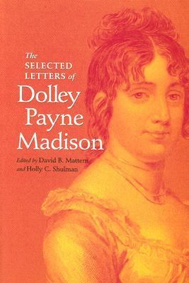 Selected Letters of Dolley Payne Madison