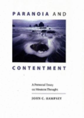 contentment essay paranoia personal thought western Paranoia and contentment: a personal essay on western thought by john c hampsey (2005-12-12): john c hampsey: books - amazonca.
