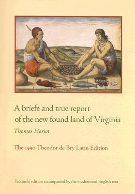 Briefe and True Report of the New Found Land of Virginia The 1590 Theodor De Bry Latin Edition