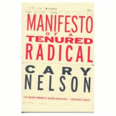 Manifesto of a Tenured Radical