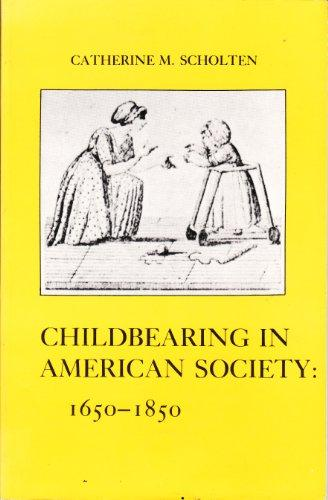 Childbearing in American Society, 1650-1850 (American Social Experience Series)