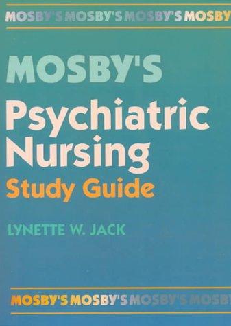 Mosby's Psychiatric Nursing Study Guide, 1e