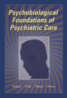 Psychobiological Foundations of Psychiatric Care