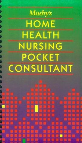 Mosby's Home Health Nursing Pocket Consultant, 1e