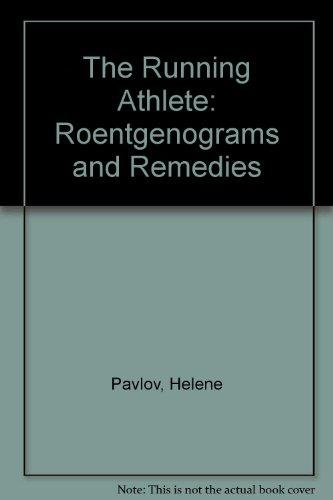The Running Athlete: Roentgenograms and Remedies