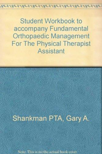 Student Workbook to accompany Fundamental Orthopaedic Management For The Physical Therapist Assistant, 1e