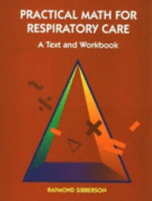 Practical Math for Respiratory Care A Text and Workbook