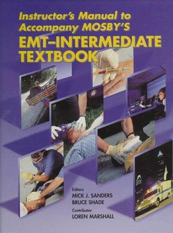 Instructor's Manual to Accompany Mosby's Emt-Intermediate Textbook