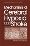 Mechanisms of Cerebral Hypoxia and Stroke (Advances in Experimental Medicine & Biology (Springer))
