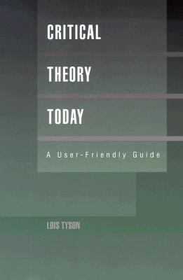 Critical Theory Today A User-Friendly Guide
